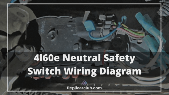 Chevy 4l60e Neutral Safety Switch