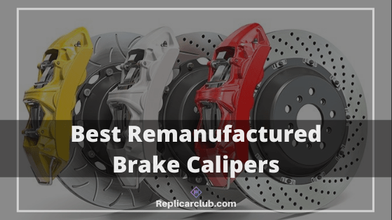 Best remanufactured brake calipers