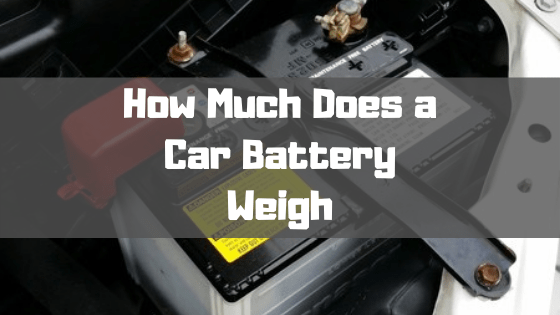 How Much Does a Car Battery Weigh