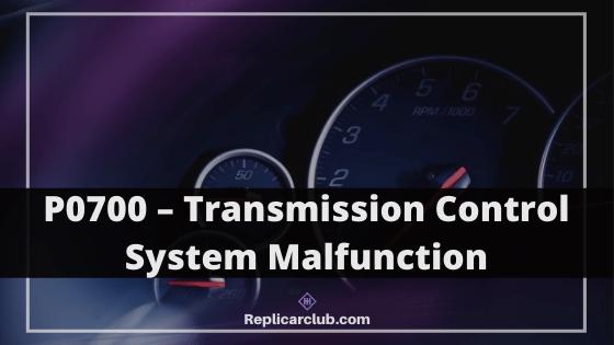 P0700 – Transmission Control System Malfunction