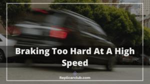 braking too hard at a high speed
