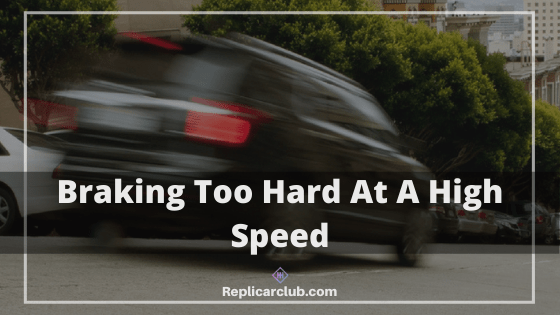 braking too hard at a high speed