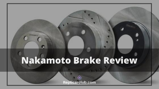 Nakamoto Brake Review | Quality Brake Pads, and Rotors