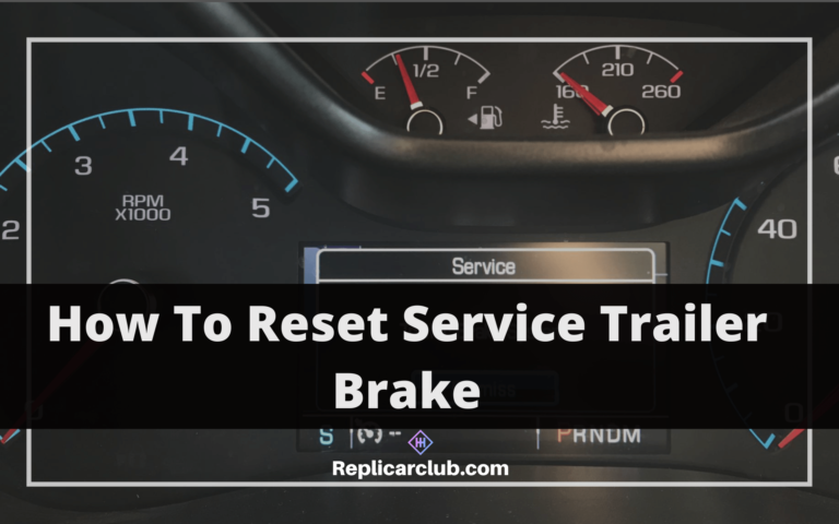 How To Reset Service Trailer Brake