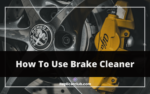 How To Use Brake Cleaner
