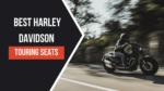 Best Harley Davidson Touring Seats