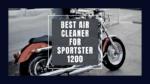 Best Air Cleaner For Sportster 1200