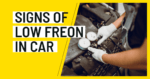 Signs of Low Freon in Car