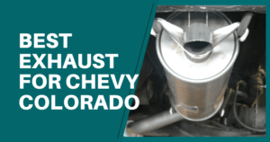 Best Exhaust For Chevy Colorado
