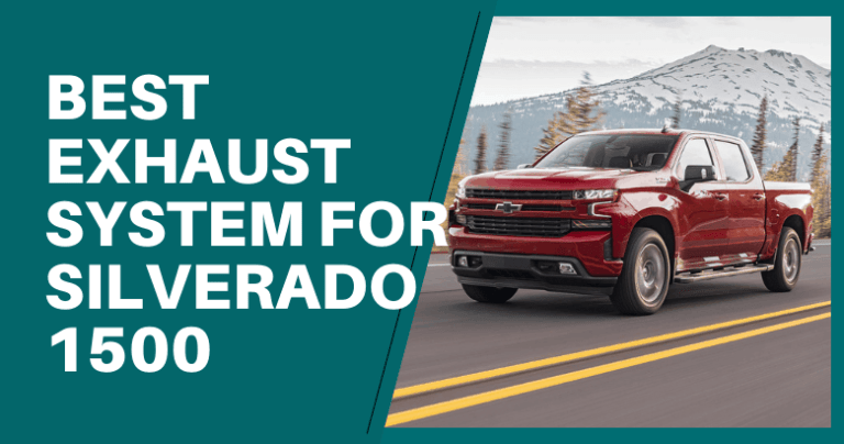 Best Exhaust System For Chevy Silverado 1500