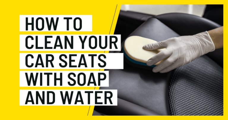 How To Clean Your Car Seats