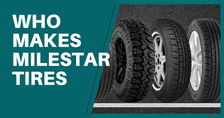 Who Makes Milestar Tires