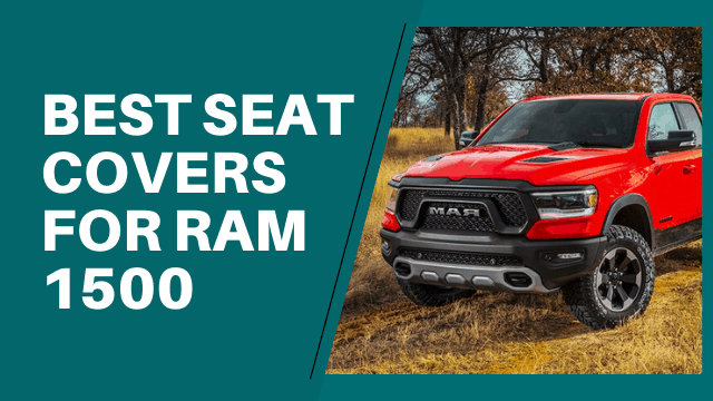 Best Seat Covers For Ram 1500
