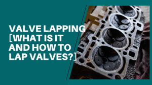 Valve Lapping