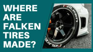 Where Are Falken Tires Made